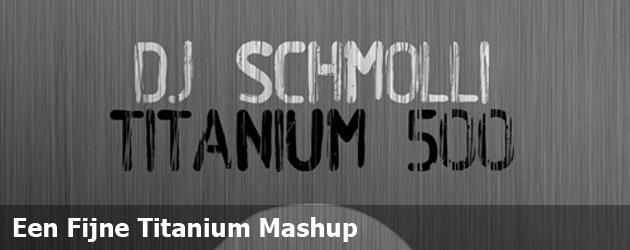 Een Fijne Titanium Mashup