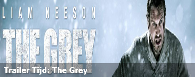 Trailer Tijd: The Grey
