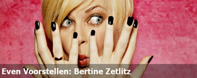 Even Voorstellen: Bertine Zetlitz