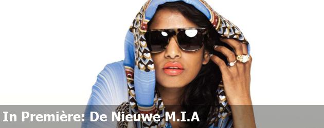 In Première: De Nieuwe M.I.A