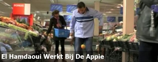 El Hamdaoui Werkt Bij De Appie