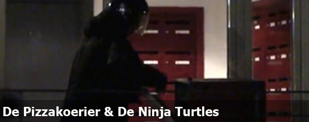 De Pizzakoerier & De Ninja Turtles