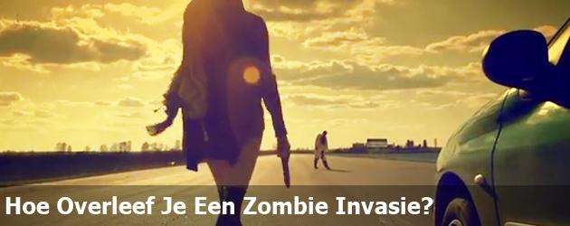 Hoe Overleef Je Een Zombie Invasie?