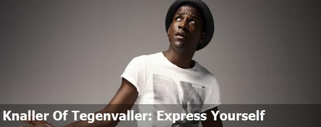 Knaller Of Tegenvaller: Express Yourself