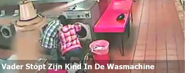 Vader Stopt Zijn Kind In De Wasmachine