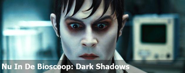 Nu In De Bioscoop: Dark Shadows