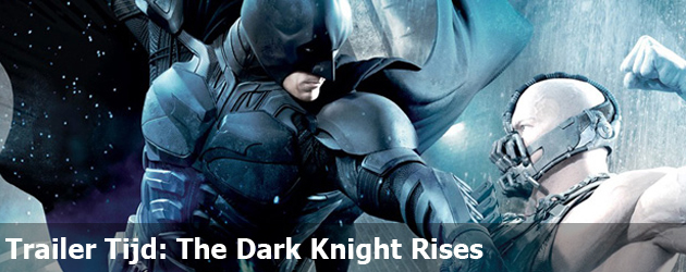 Trailer Tijd: The Dark Knight Rises