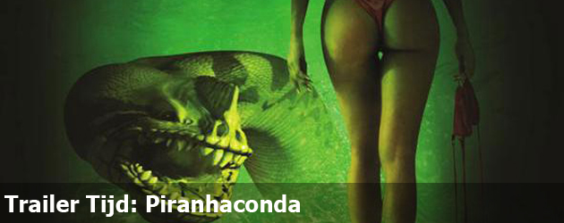 Trailer Tijd: Piranhaconda