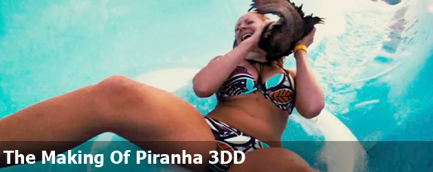The Making Of Piranha 3DD