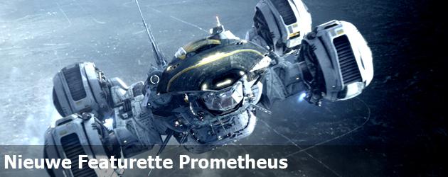 Nieuwe Featurette Prometheus