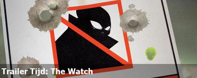 Trailer Tijd: The Watch