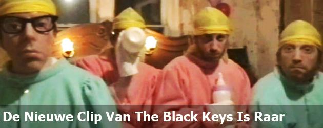 De Nieuwe Clip Van The Black Keys Is Raar