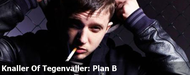 Knaller Of Tegenvaller: Plan B