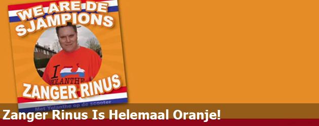 Zanger Rinus Is Helemaal Oranje!