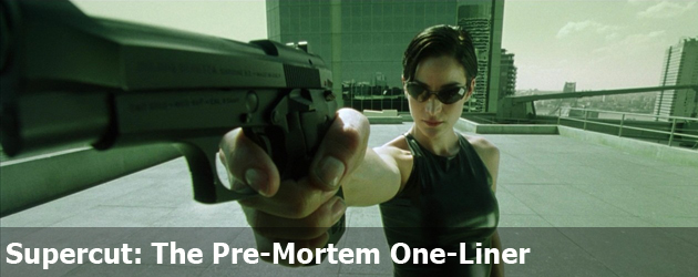 Supercut: The Pre-Mortem One-Liner