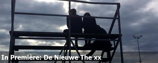 In Première: De Nieuwe The xx