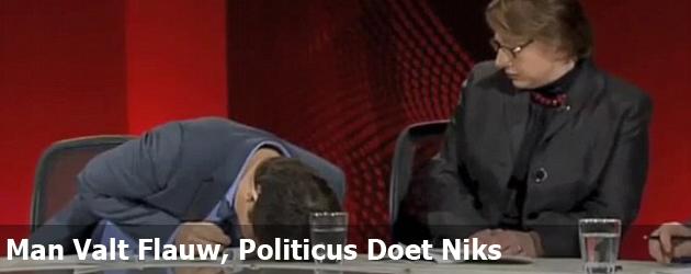 Man Valt Flauw, Politicus Doet Niks