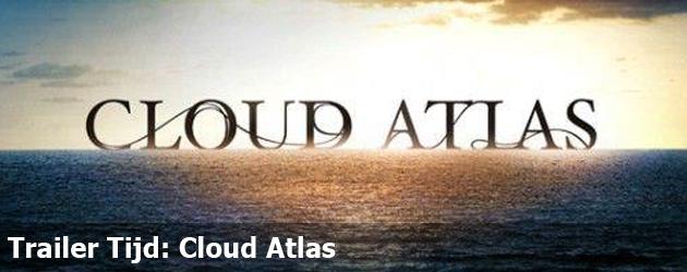 Trailer Tijd: Cloud Atlas