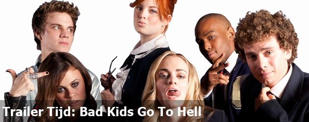 Trailer Tijd: Bad Kids Go To Hell