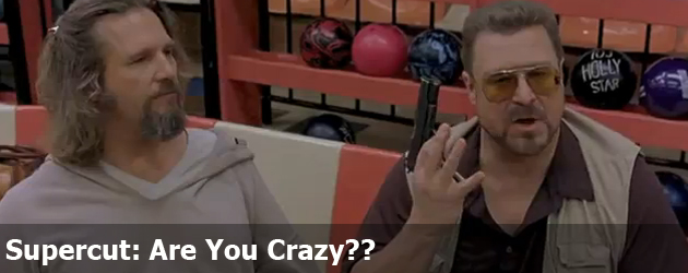 Supercut: Are You Crazy??
