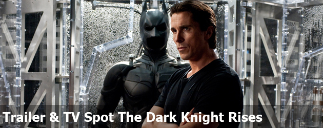 Trailer & TV Spot The Dark Knight Rises
