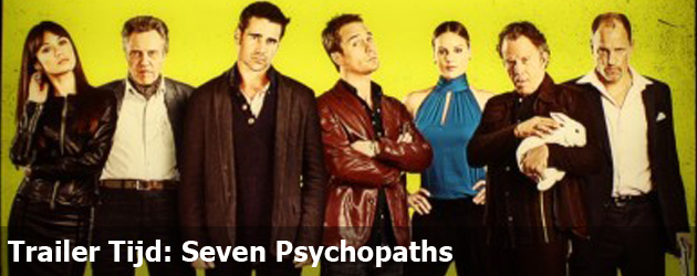Trailer Tijd: Seven Psychopaths