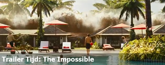 Trailer Tijd: The Impossible