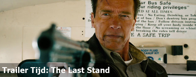 Trailer Tijd: The Last Stand
