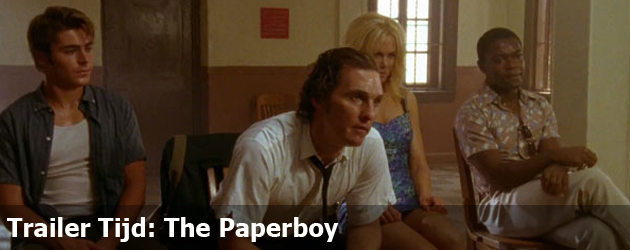 Trailer Tijd: The Paperboy