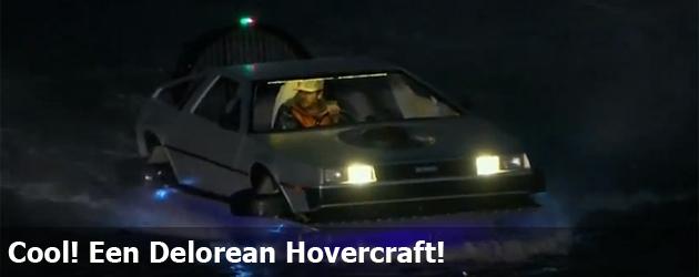 Cool! Een Delorean Hovercraft!