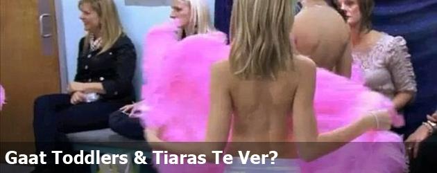 Gaat Toddlers & Tiaras Te Ver?