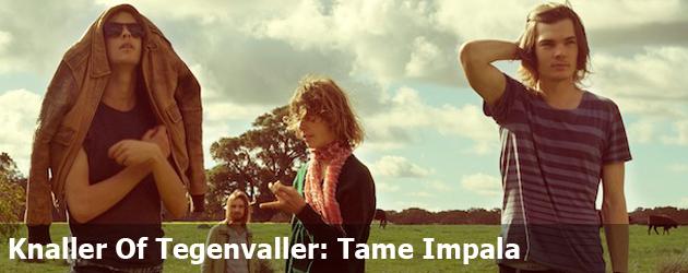 Knaller Of Tegenvaller: Tame Impala