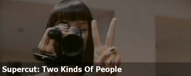 Supercut: Two Kinds Of People