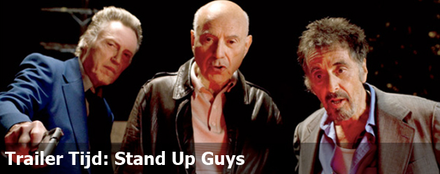 Trailer Tijd: Stand Up Guys