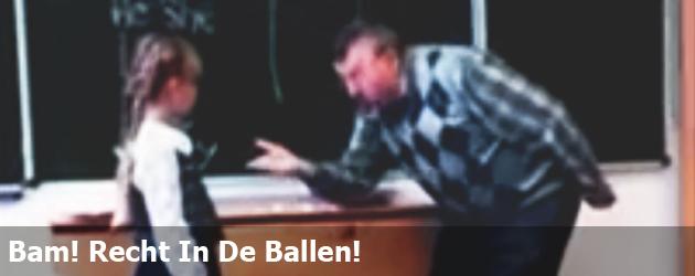 Bam! Recht In De Ballen!