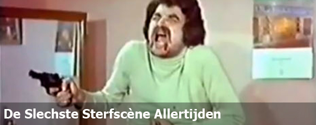 De Slechste SterfScène Allertijden