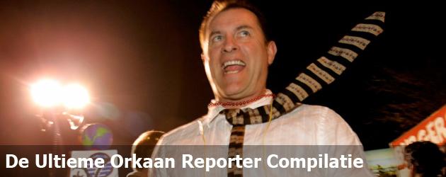 De Ultieme Orkaan Reporter Compilatie