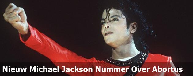Nieuw Michael Jackson Nummer Over Abortus