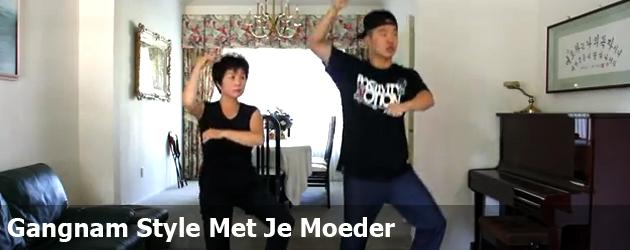 Gangnam Style Met Je Moeder