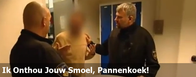 Ik Onthou Jouw Smoel, Pannenkoek!