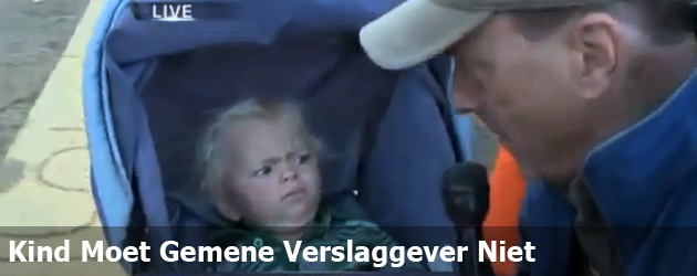 Kind Moet Gemene Verslaggever Niet