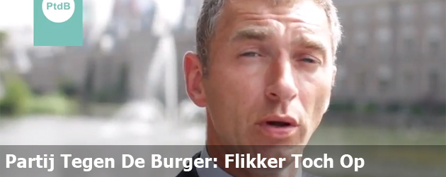 Partij Tegen De Burger: Flikker Toch Op