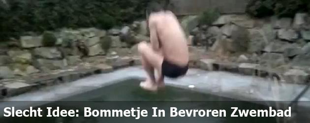 Slecht Idee: Bommetje In Bevroren Zwembad