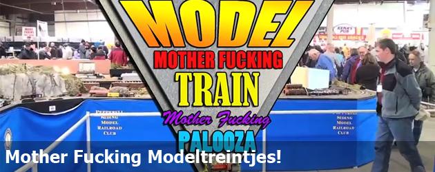Mother Fucking Modeltreintjes!