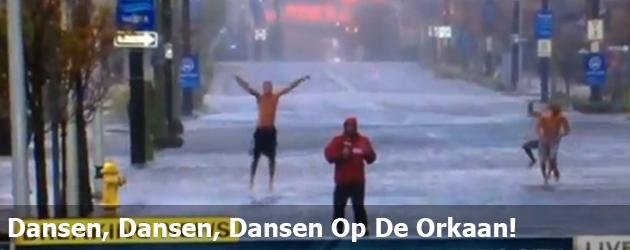 Dansen, Dansen, Dansen Op De Orkaan!