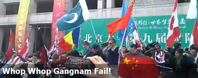 Whop Whop Gangnam Fail!