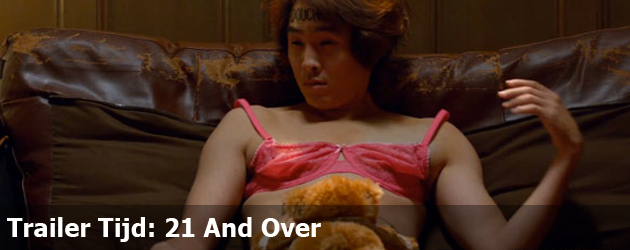 Trailer Tijd: 21 And Over