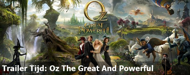 Trailer Tijd: Oz The Great And Powerful