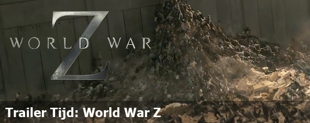Trailer Tijd: World War Z
