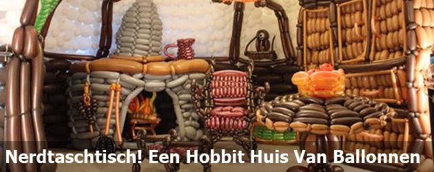Nerdtaschtisch! Een Hobbit Huis Van Ballonnen